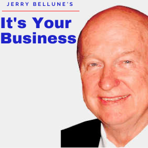 Jerry Bellune's It's Your Business